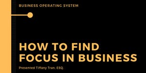 How to Find Focus in Your Business