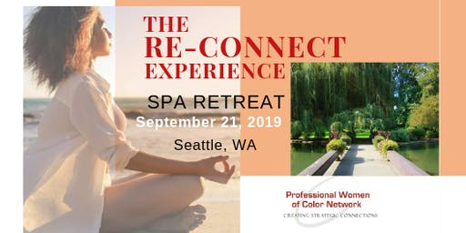 """The Reconnect Experience"" - Professional Women of Color Network Spa Networking Retreat"