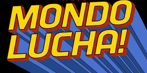 LATE NIGHT WITH MONDO LUCHA!
