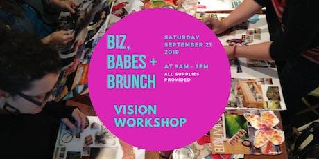 BIZ, BABES + BRUNCH VISION WORKSHOP tickets