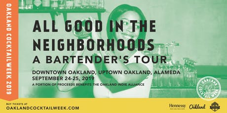 Oakland Cocktail Week | All Good in the Neighborhoods: A Bartender's Tour tickets