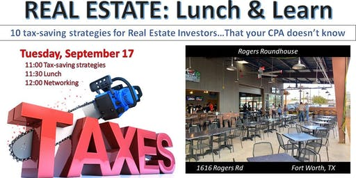 REAL ESTATE Lunch & Learn - Tax Saving Strategies for Real Estate Investors
