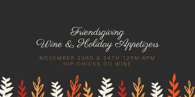 Friendsgiving--Wine and Holiday Appetizers