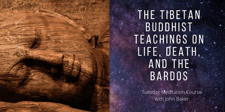 Meditation Course: The Tibetan Buddhist Teachings on Life, Death & Bardo tickets