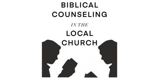 Biblical Counseling in the Local Church Conference