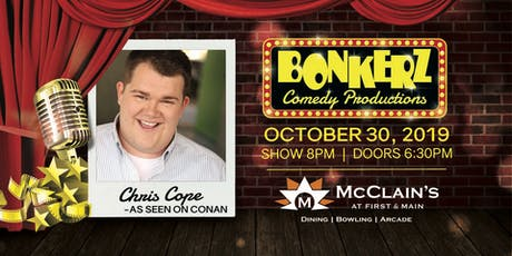 Chris Cope at Bonkerz Comedy Club - McClain's tickets