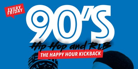 90's Hip Hop and R&B Happy Hour on Friday's - Sponsored by Dusse tickets
