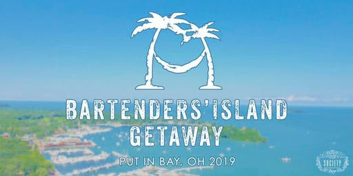 Bartenders Island Getaway Put-In-Bay