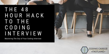 The 48 Hour Hack To The Coding Interview tickets