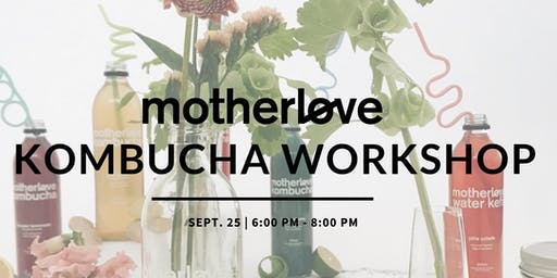 MotherLove Kombucha Workshop