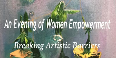An Evening of Women Empowerment: Breaking Artistic Barriers