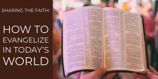 Sharing the Faith: How to Evangelize in Today's World