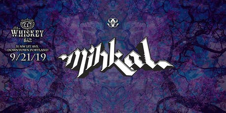 MiHKAL@The Whiskey Bar tickets