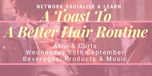 A Toast To Better Hair Care Routine 'Afro&Curls' Focus