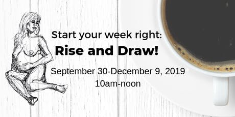 Rise and Draw! Monday morning figure drawing. tickets
