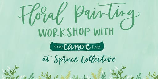 Floral Painting Workshop with 1Canoe2