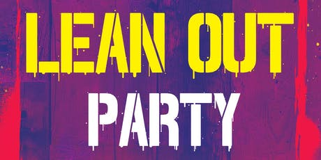 The Lean Out Party tickets