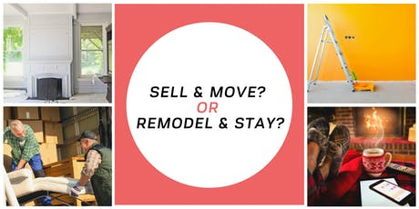 Sell and move or Remodel and stay? tickets