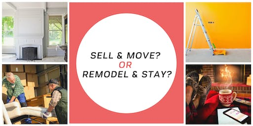 Sell and move or Remodel and stay?