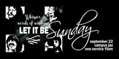 Let It Be Sunday-Whisper Words of Wisdom