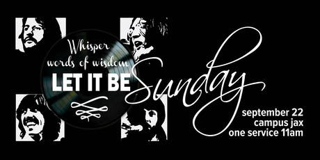 Let It Be Sunday-Whisper Words of Wisdom tickets