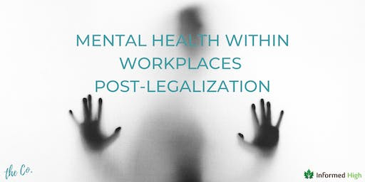 Mental Health within Workplaces Post-Legalization