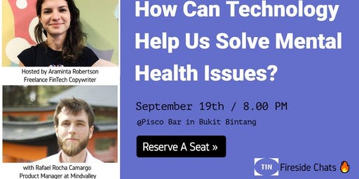 TINx Fireside Chats - Can Technology Solve Mental Health Issues?