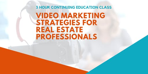 3 Hour CE : Video Marketing Strategies for Real Estate Professionals