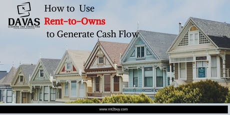 How to use Rent-to-Owns to Generate Cash Flow tickets