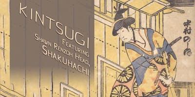 Kintsugi, featuring Shawn Renzoh Head, Shakuhachi