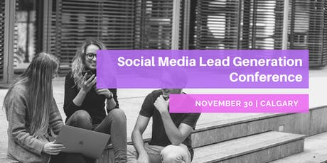 Calgary Social Media Lead Generation Conference tickets