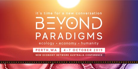 Beyond Paradigms: The NENA (New Economy Network Australia) 2019 Conference tickets