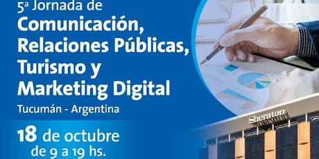 5ª Jornada de Comunicación, Relaciones Públicas, Turismo y Marketing Digital – Tucumán – Argentina. Actividad Arancelada. entradas