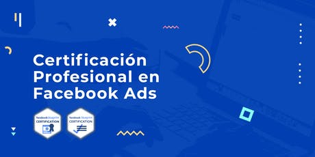 Adiestramiento Certificación Profesional Facebook Ads (Septiembre 2019) tickets