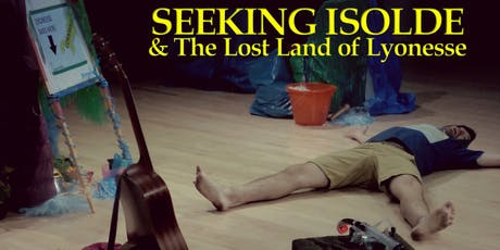 Standing 8 Theatre Presents - Seeking Isolde & The Lost Land of Lyonesse tickets