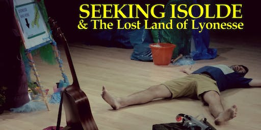 Standing 8 Theatre Presents - Seeking Isolde & The Lost Land of Lyonesse