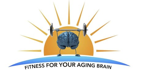 FITNESS FOR YOUR AGING BRAIN - FREE PUBLIC LECTURE   tickets