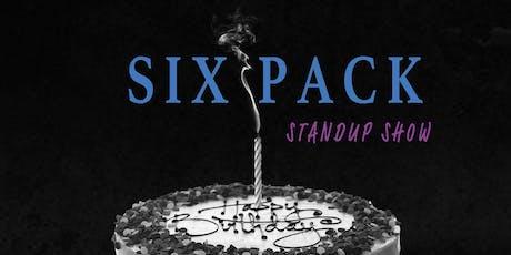Six Pack Standup Show - 1 Year Anniversary tickets