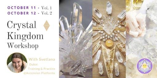 Crystal Kingdom Workshop - Vol 1 & 2 - with Svetlana