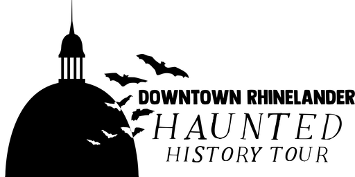 Downtown Rhinelander Haunted History Tour