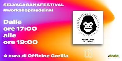 Workshop di Teatro // Officine Gorilla