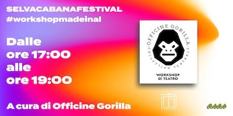 Workshop di Teatro // Officine Gorilla biglietti