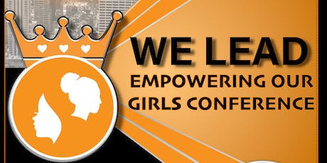 WE LEAD: Empowering Our Girls tickets