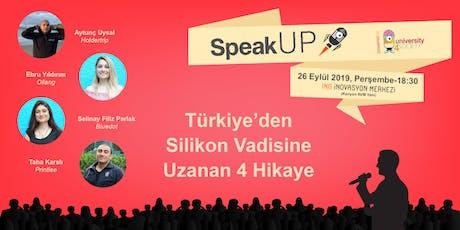SpeakUP #9 - Türkiye'den Silikon Vadisine Uzanan 4 Hikaye tickets