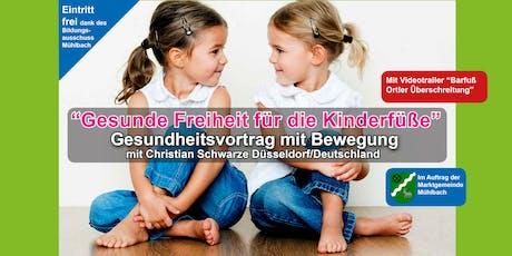 """Erlebnis-Gesundheitsvortrag """"Gesunde Freiheit für die Kinderfüße"""" biglietti"""