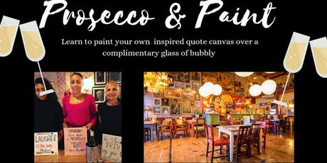 Prosecco and Paint-  Paint an inspired quote  tickets