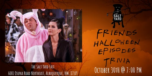 Friends *HALLOWEEN EPISODES* Trivia at The Salt Yard East