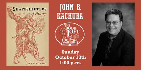 John B. Kachuba - Shapeshifters: A History tickets