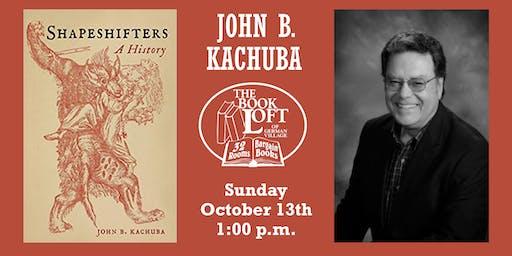 John B. Kachuba - Shapeshifters: A History