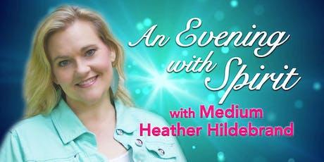 """""""An Evening with Spirit"""" with Medium Heather Hildebrand biglietti"""